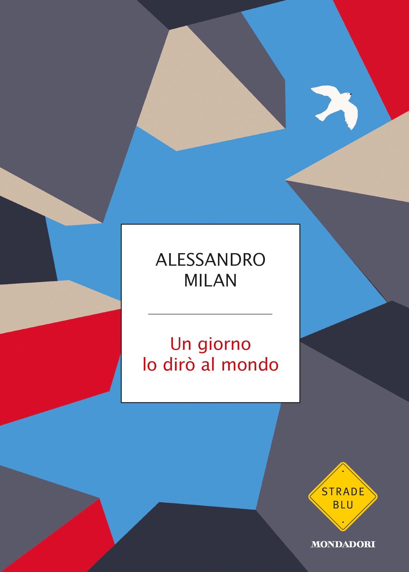 Copertina libro Alessandro Milan Un giorno lo dirò al mondo